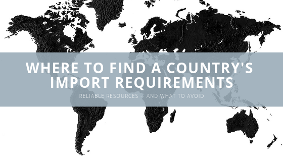 where to find a country's import requirements (1)
